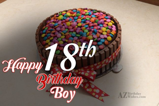 Happy 18th birthday boy… - AZBirthdayWishes.com