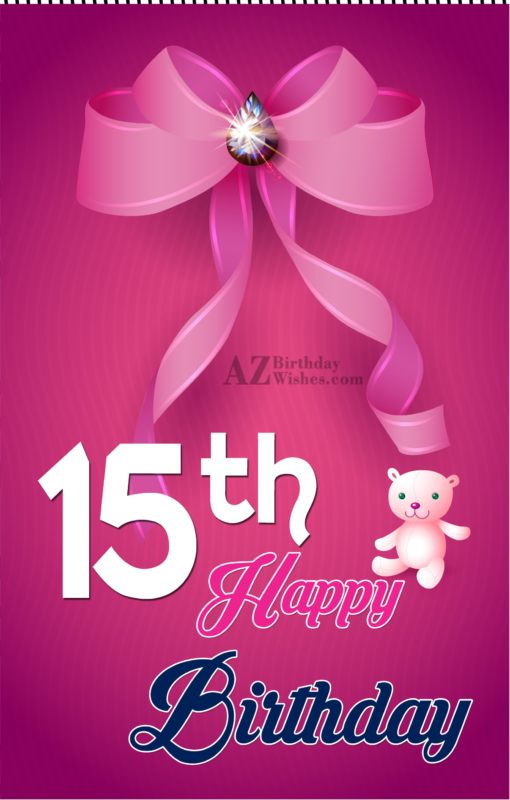 15th happy birthday… - AZBirthdayWishes.com