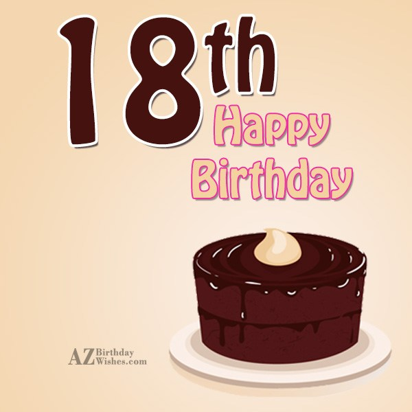 Happy 18th birthday… - AZBirthdayWishes.com