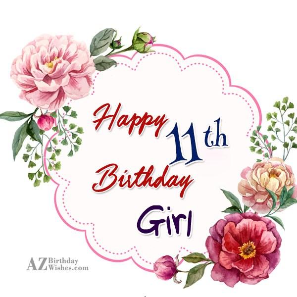 Happy 11th birthday girl… - AZBirthdayWishes.com