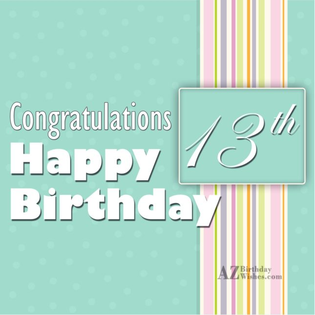 Congratulations on your 13th birthday… - AZBirthdayWishes.com