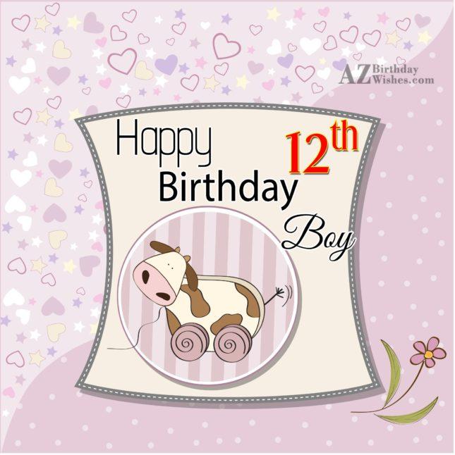 Happy 12th birthday boy… - AZBirthdayWishes.com