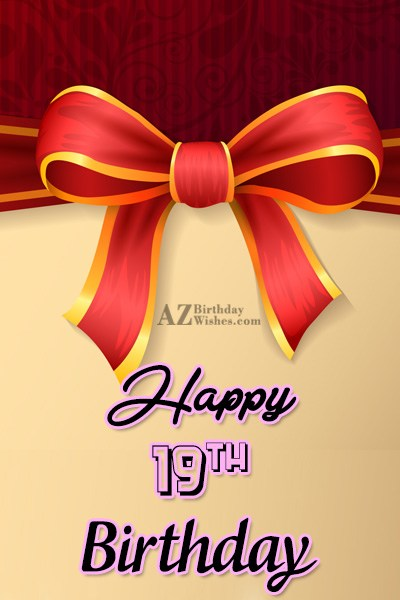 19th happy birthday… - AZBirthdayWishes.com