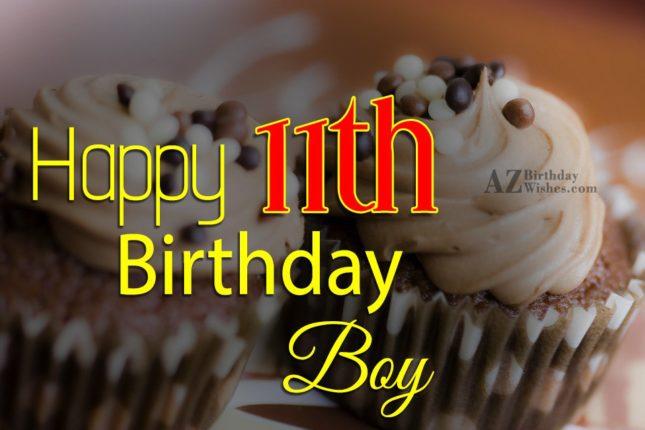 Happy 11th birthday boy… - AZBirthdayWishes.com