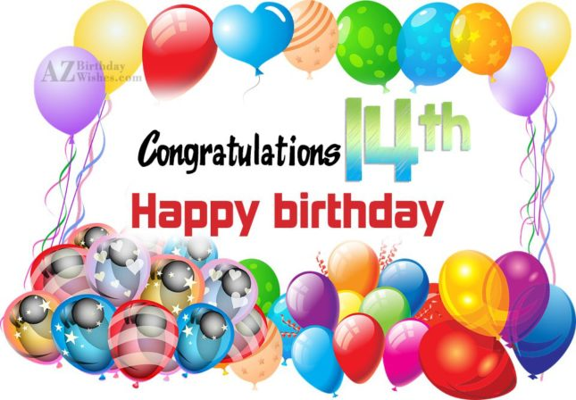 Congratulations on your 14th birthday… - AZBirthdayWishes.com