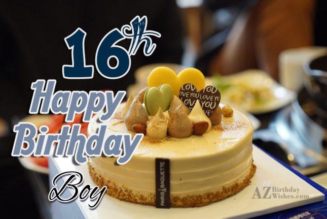 Happy 16th birthday boy… - AZBirthdayWishes.com