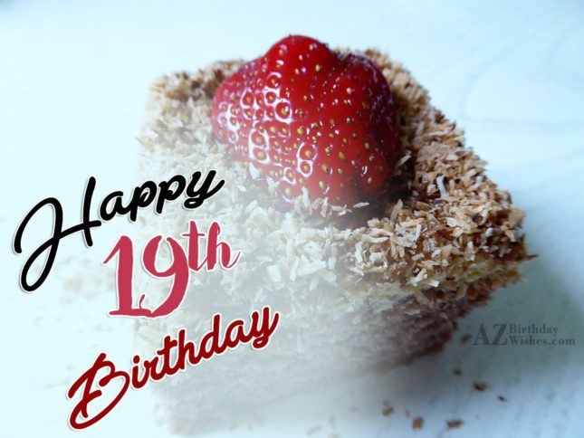 Happy 19th birthday… - AZBirthdayWishes.com