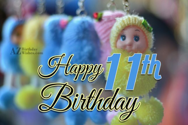 Happy eleventh birthday… - AZBirthdayWishes.com