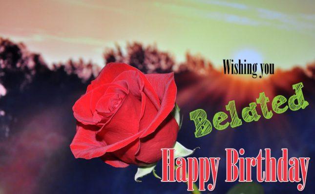 Wishing you belated happy birthday… - AZBirthdayWishes.com