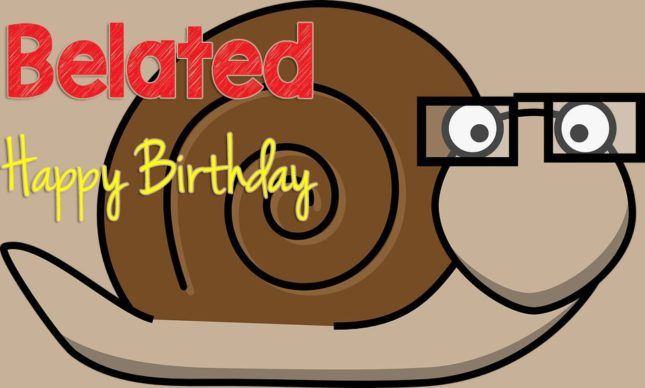 Belated birthday wish with a cartoon snail… - AZBirthdayWishes.com