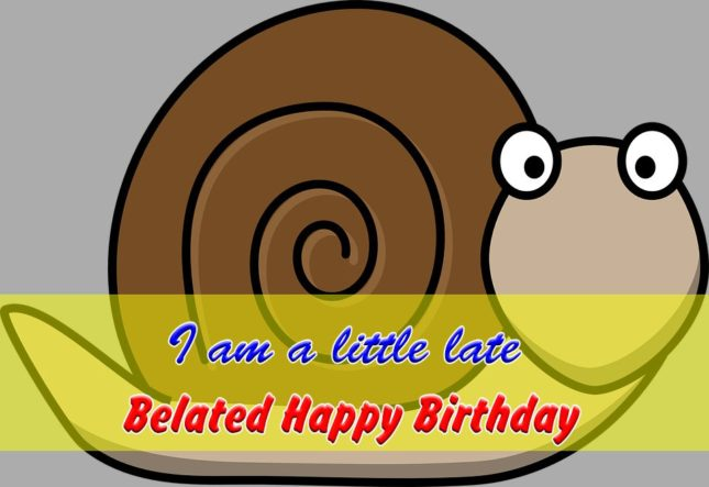I am a little late… - AZBirthdayWishes.com