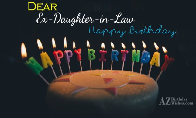 Dear ex daughter in law… - AZBirthdayWishes.com