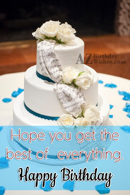 Hope you get the best of… - AZBirthdayWishes.com