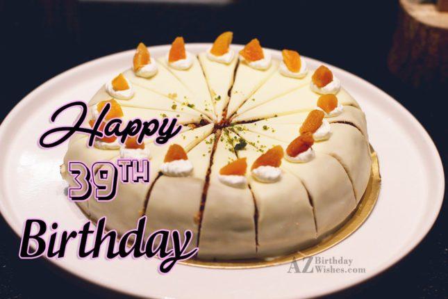 39th birthday wish… - AZBirthdayWishes.com