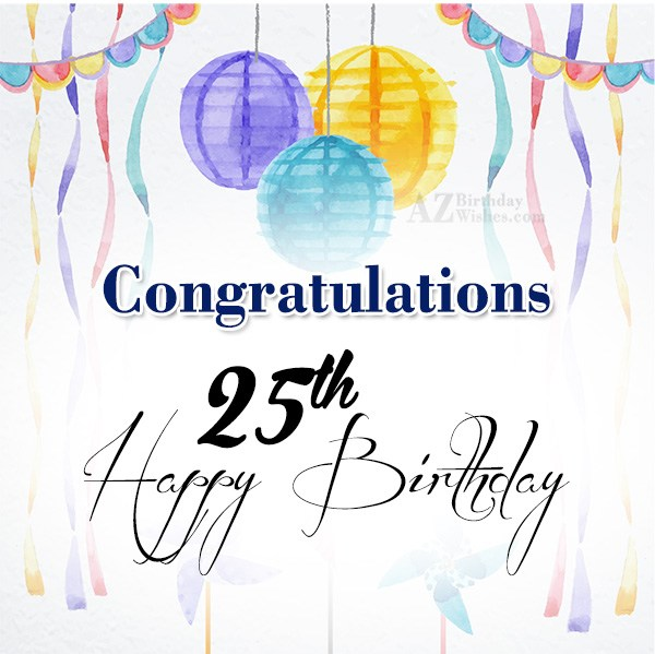 25th birthday wishes… - AZBirthdayWishes.com