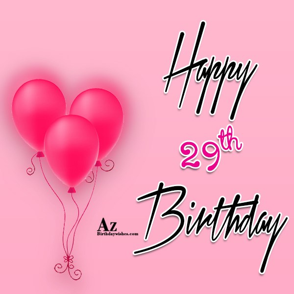Happy 29th birthday… - AZBirthdayWishes.com