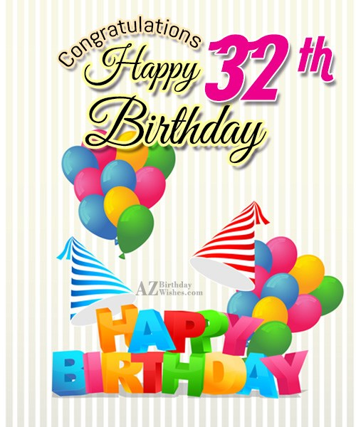 32nd happy birthday… - AZBirthdayWishes.com