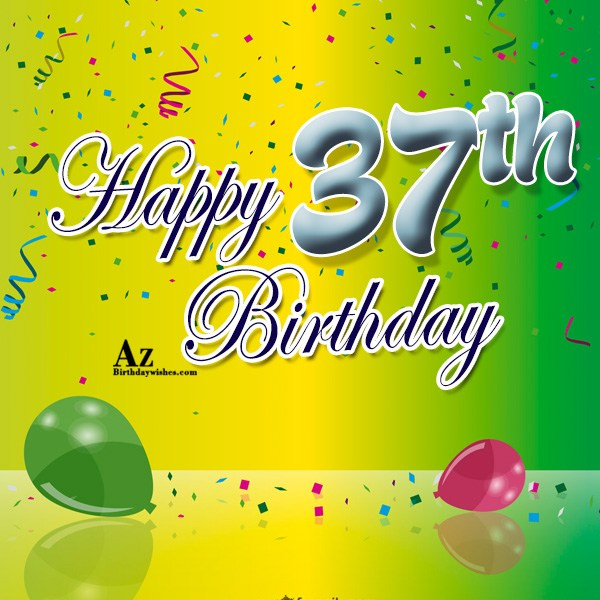 37th happy birthday… - AZBirthdayWishes.com