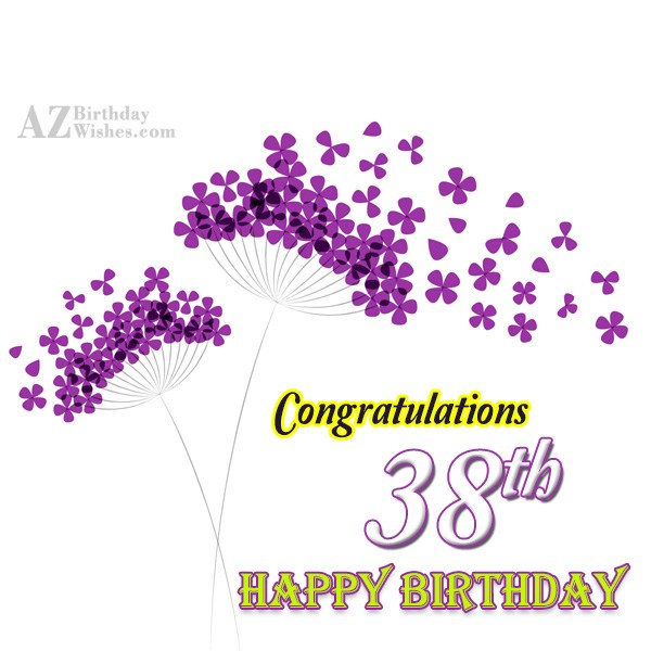 Lovely 38th birthday wish… - AZBirthdayWishes.com