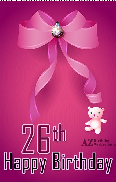 26th happy birthday… - AZBirthdayWishes.com