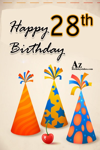 28th birthday wishes… - AZBirthdayWishes.com