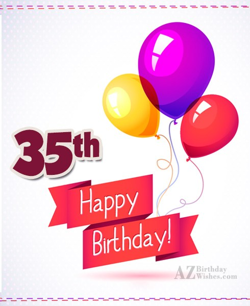35th happy birthday… - AZBirthdayWishes.com