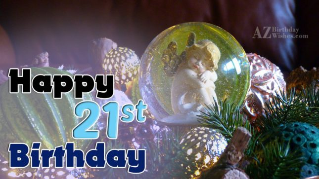 happy 21st birthday… - AZBirthdayWishes.com