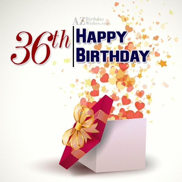 Lovely 36th birthday wish… - AZBirthdayWishes.com