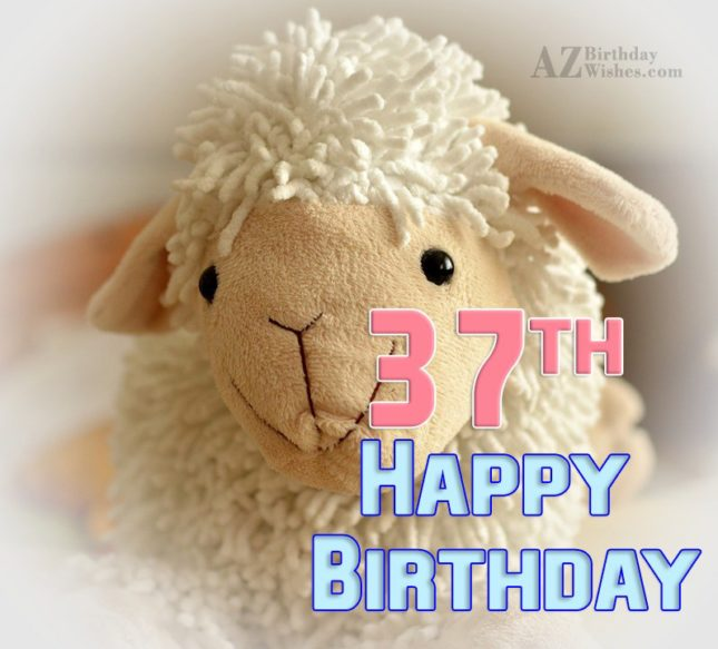 Lovely 37th birthday wish… - AZBirthdayWishes.com