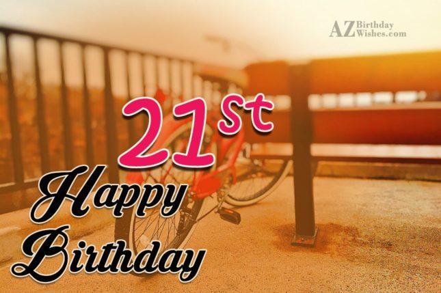 21st happy birthday… - AZBirthdayWishes.com