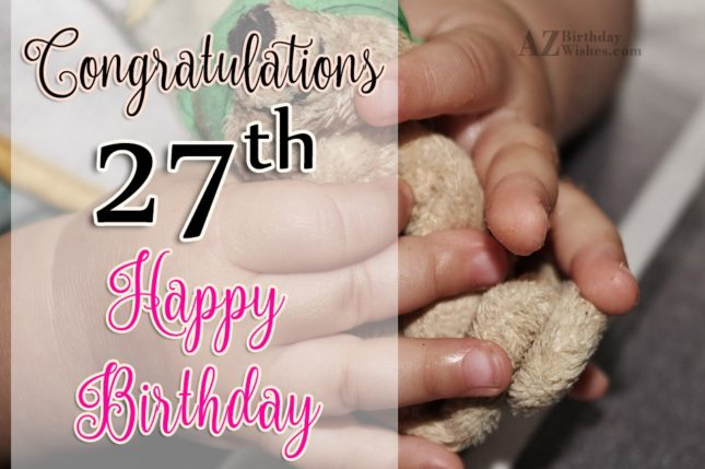 27th happy birthday… - AZBirthdayWishes.com