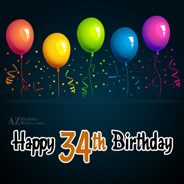 Happy 34th birthday… - AZBirthdayWishes.com