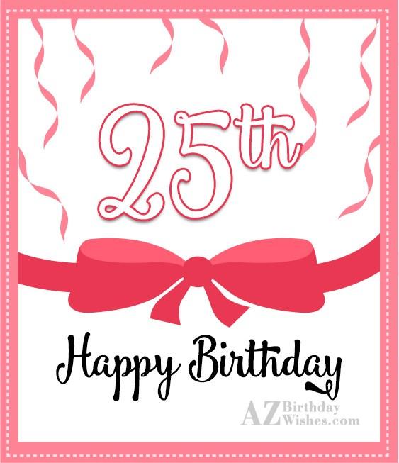 25th happy birthday… - AZBirthdayWishes.com