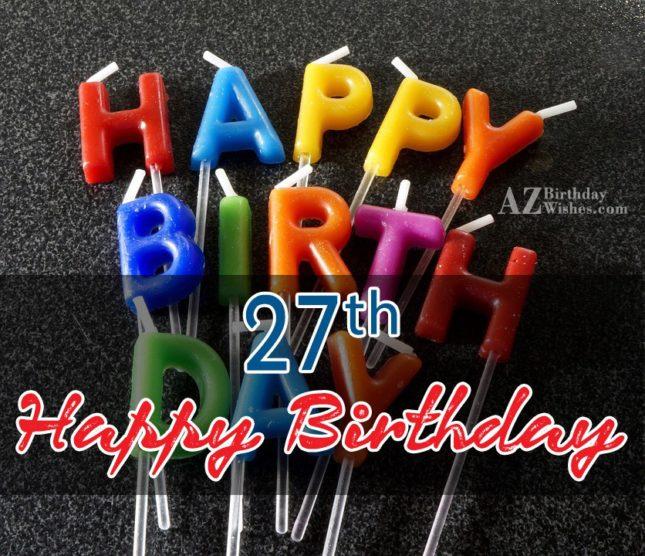 Happy 27th birthday boy… - AZBirthdayWishes.com
