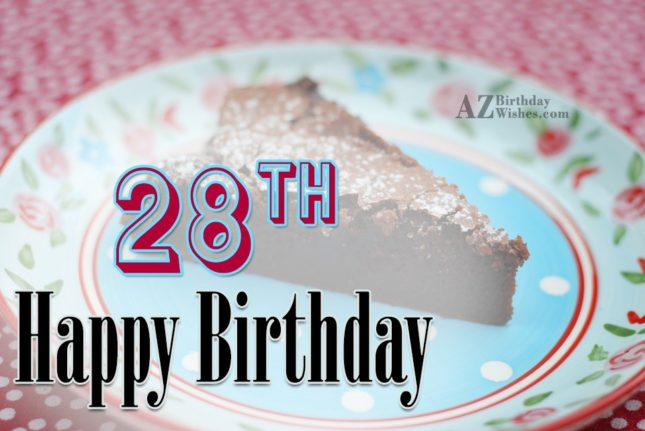 28th happy birthday… - AZBirthdayWishes.com