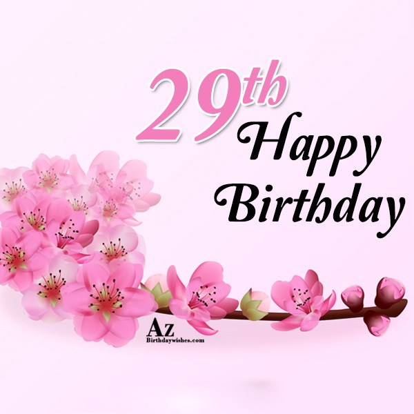 29th birthday wishes… - AZBirthdayWishes.com
