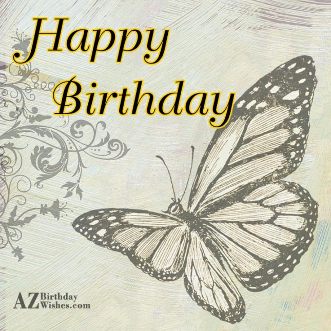 Happy birthday with black and white butterfly… - AZBirthdayWishes.com