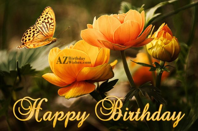 Beautiful birthday greeting with butterfly and flowers in background… - AZBirthdayWishes.com