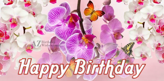 Happy birthday message with butterfly and flowers… - AZBirthdayWishes.com