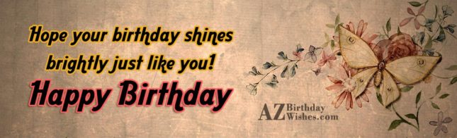 Hope your birthday shines… - AZBirthdayWishes.com