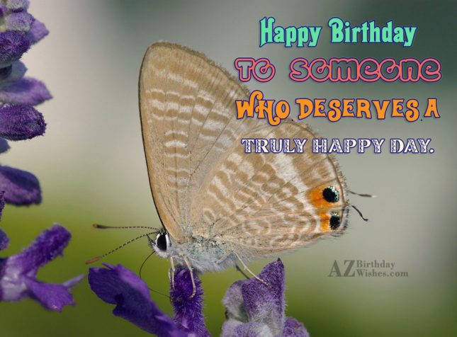 Happy birthday to someone who deserves… - AZBirthdayWishes.com