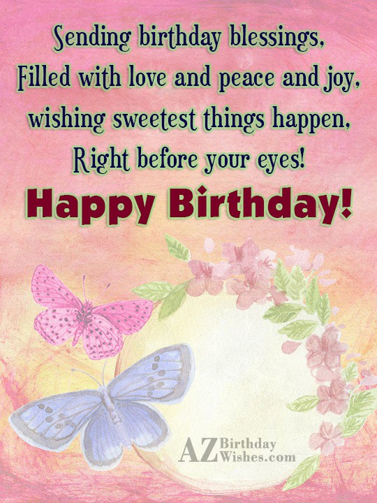 Wishing sweetest things happen right before your eyes… - AZBirthdayWishes.com
