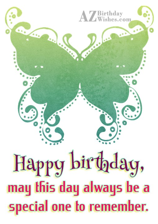 Happy birthday.. may this day always… - AZBirthdayWishes.com