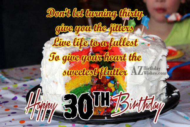 Don't let turning thirty give you jitters… - AZBirthdayWishes.com