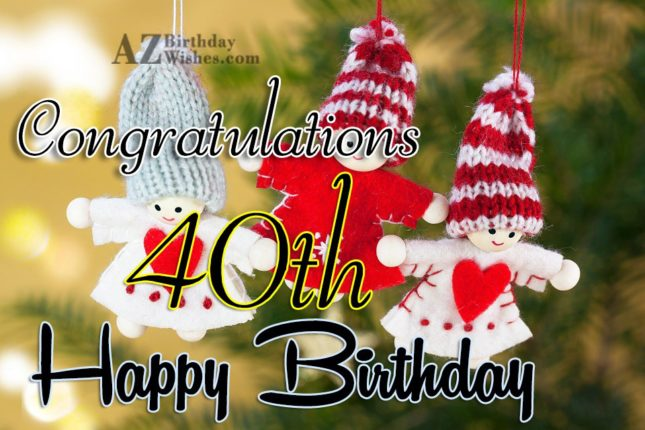 Congratulations 40th Happy Birthday… - AZBirthdayWishes.com