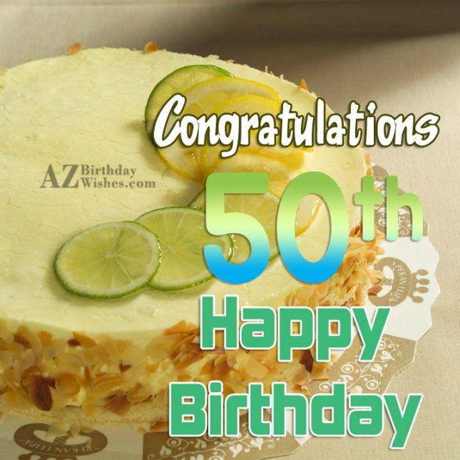 congratulations 50th Happy birthday… - AZBirthdayWishes.com