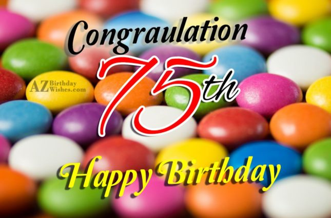 Congratulations on your 75th birthday… - AZBirthdayWishes.com