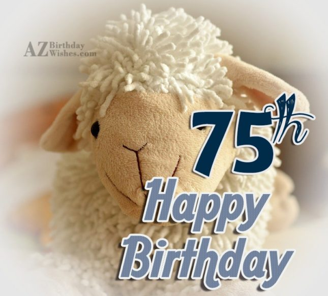 A very happy 75th birthday… - AZBirthdayWishes.com