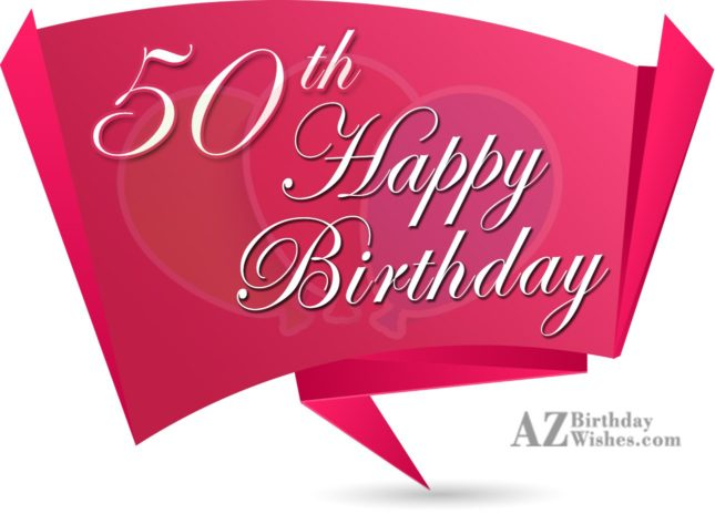 50th birthday greeting… - AZBirthdayWishes.com