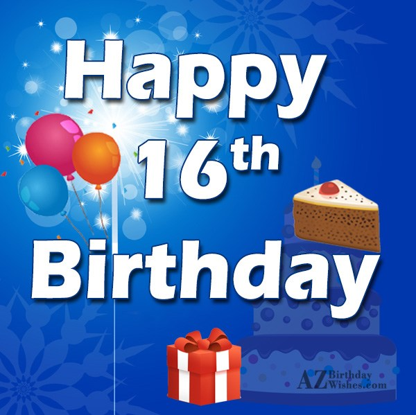 Happy 16th birthday… - AZBirthdayWishes.com